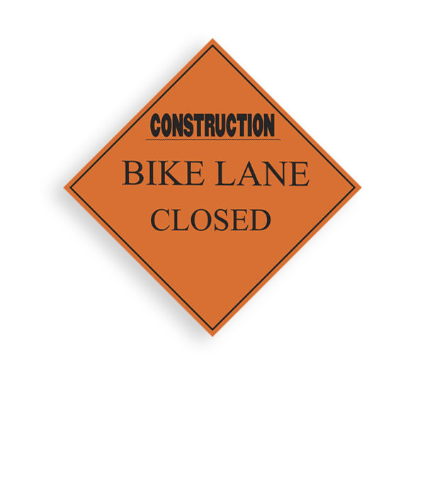 Sign Construction Bike Lane Closed